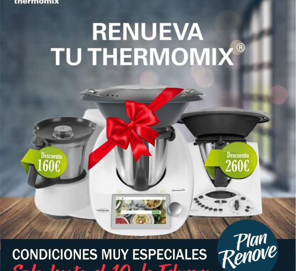 PLAN RENOVE Thermomix® 2020, ÚLTIMAS UNIDADES!